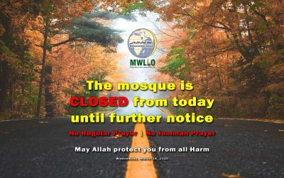 The MWLLO Mosque will be closed from Today Wednesday 18th March 2020